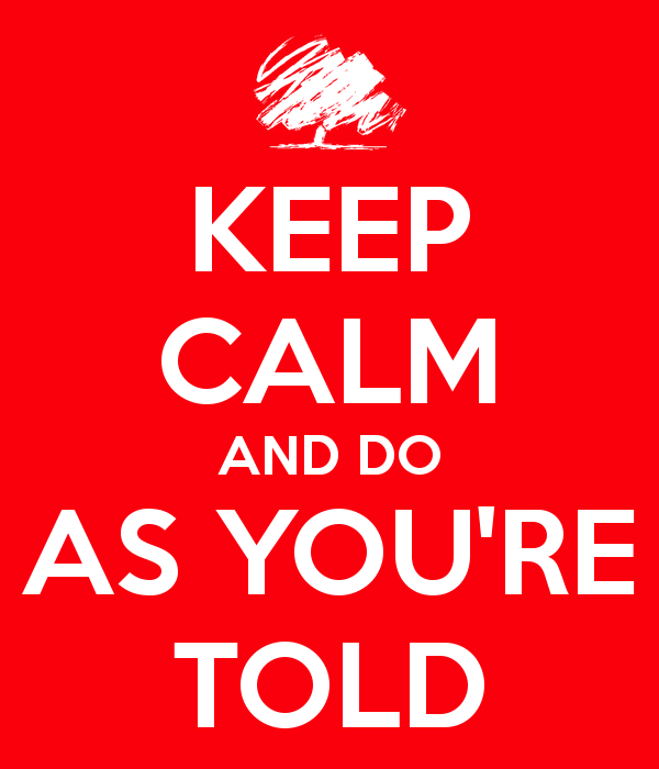 keep-calm-and-do-as-you-re-told-6