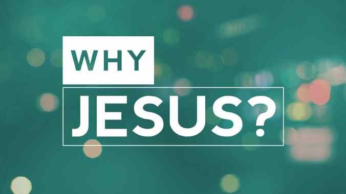 why-jesus-lenten-sermon-series-2017